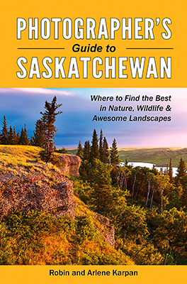 Photographer's Guide to Saskatchewan by Robin and Arlene Karpan